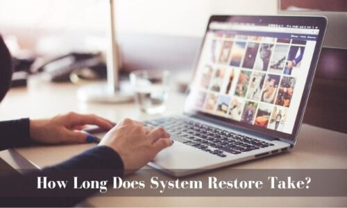 How Long Does System Restore Take?